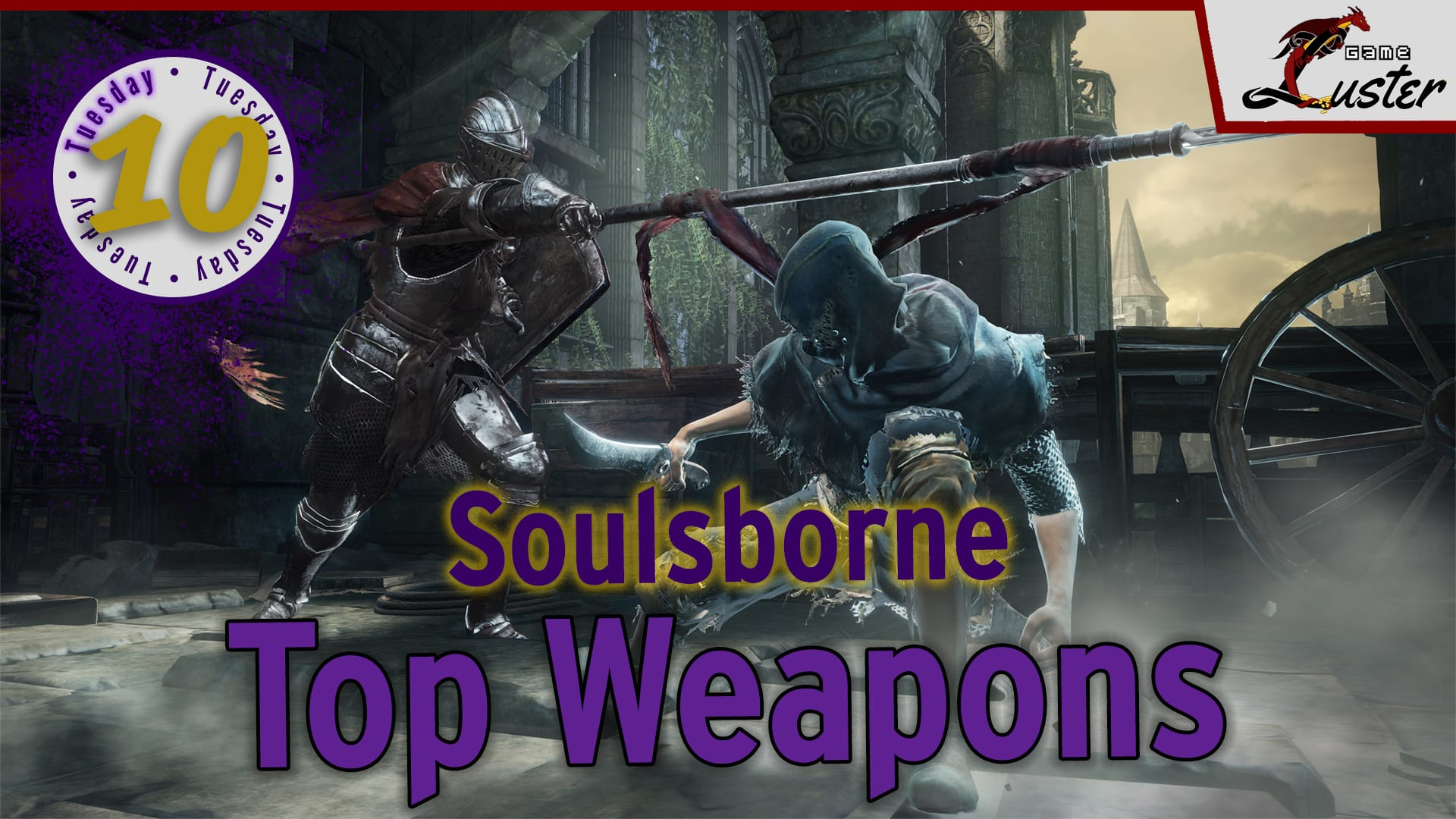Tuesday 10 Dark Souls Bloodborne